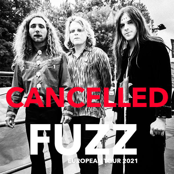 Fuzz 2021 Euro Tour Cancelled